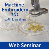 Machine Embroidery 101 with Lisa Shaw webinar seminar